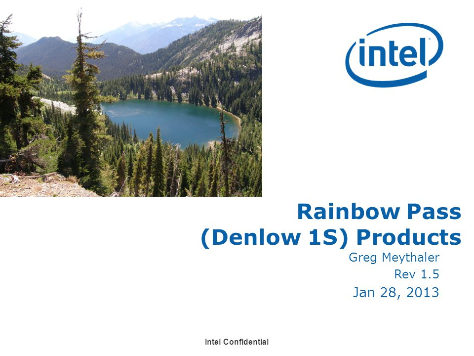 Rainbow Pass (Denlow 1S) Products Greg Meythaler Rev 1.5 Jan 28, 2013