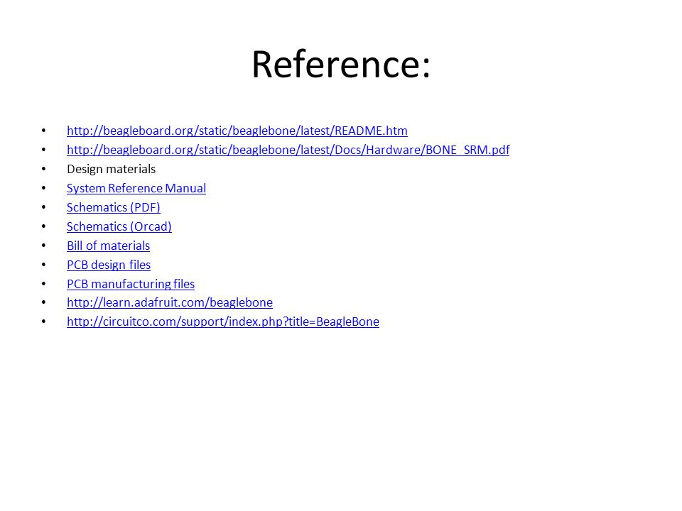 Reference: http://beagleboard.org/static/beaglebone/latest/README.htm