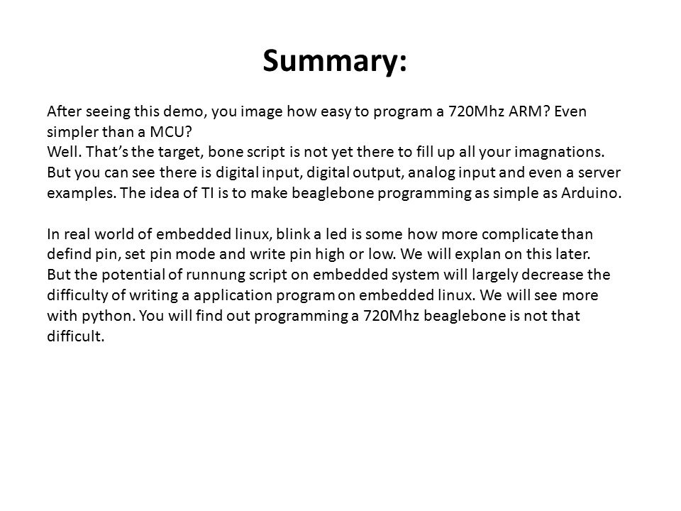 Summary: After seeing this demo, you image how easy to program a 720Mhz ARM Even simpler than a MCU