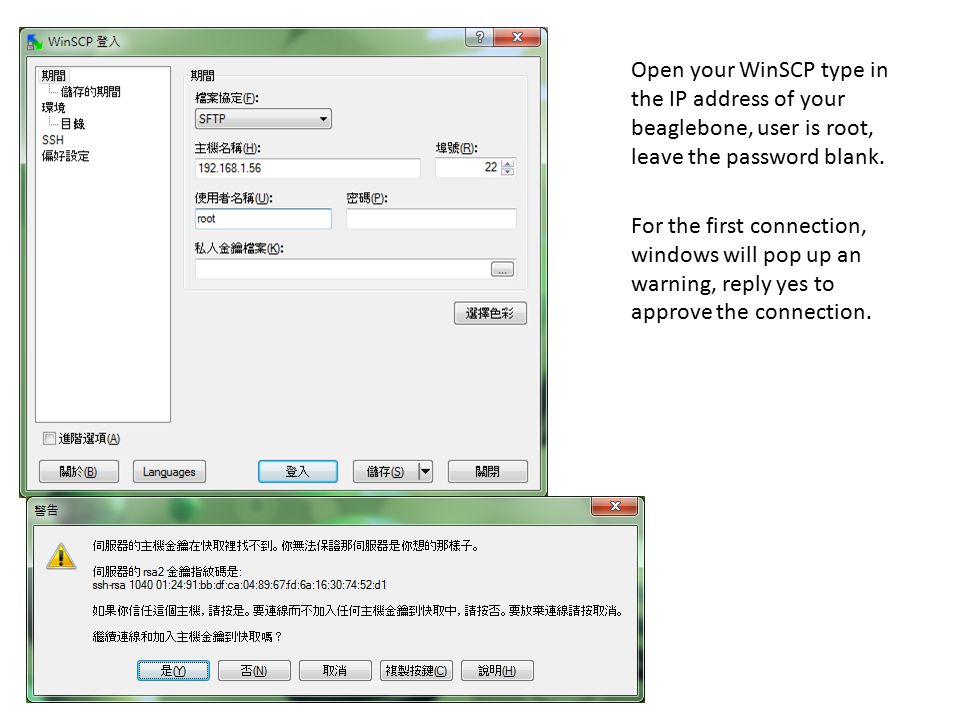 Open your WinSCP type in the IP address of your beaglebone, user is root, leave the password blank.