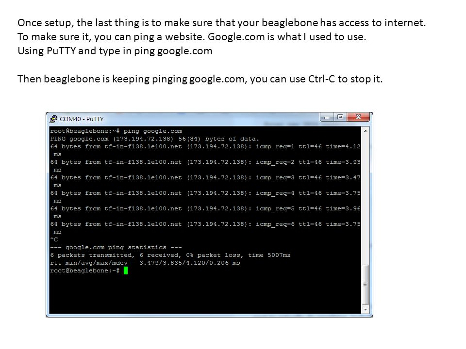 Once setup, the last thing is to make sure that your beaglebone has access to internet.