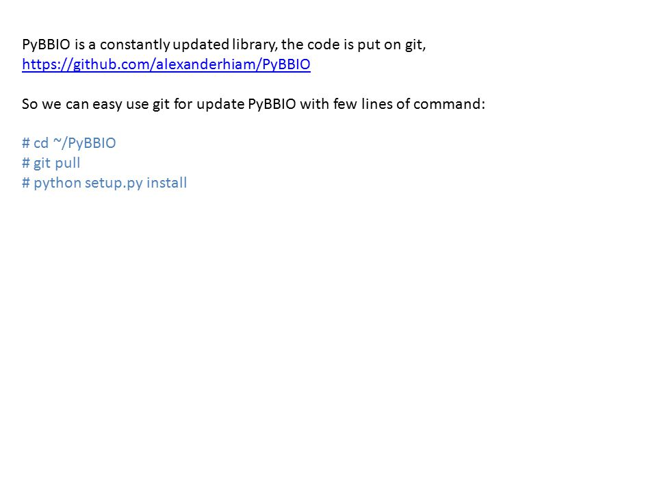 PyBBIO is a constantly updated library, the code is put on git,