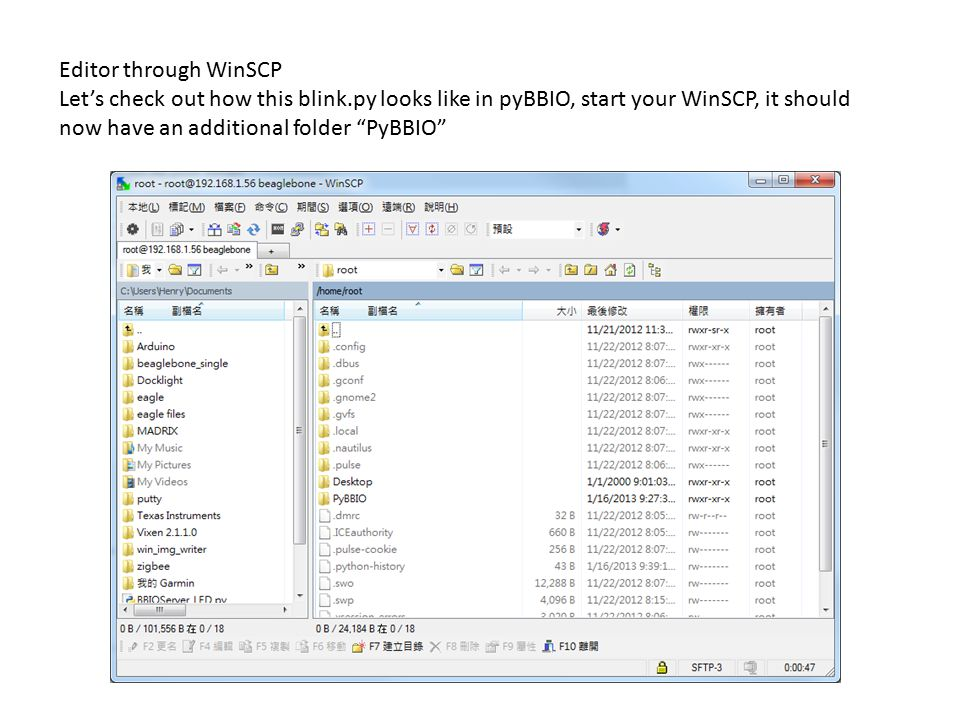 Editor through WinSCP Let's check out how this blink.py looks like in pyBBIO, start your WinSCP, it should now have an additional folder PyBBIO