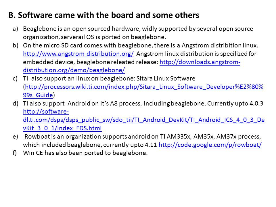 B. Software came with the board and some others