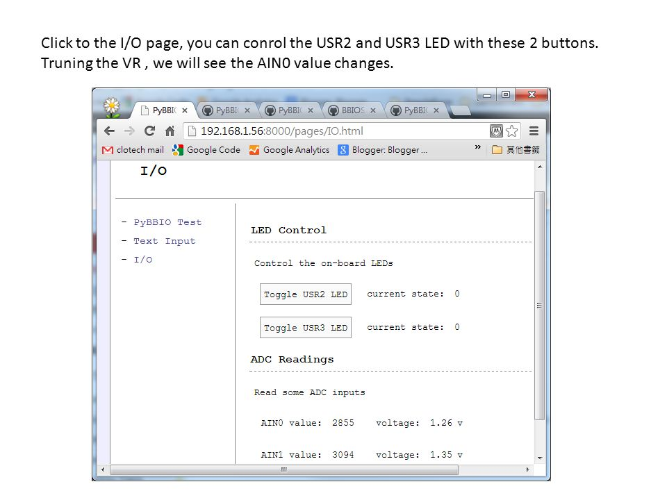 Click to the I/O page, you can conrol the USR2 and USR3 LED with these 2 buttons.