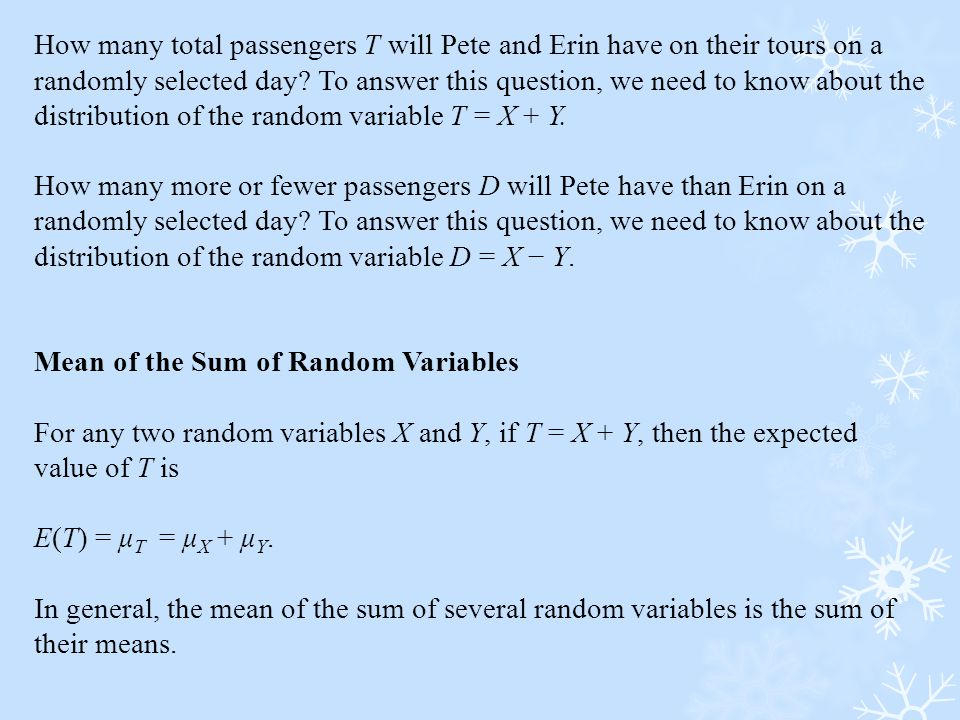 How many total passengers T will Pete and Erin have on their tours on a randomly selected day To answer this question, we need to know about the distribution of the random variable T = X + Y.