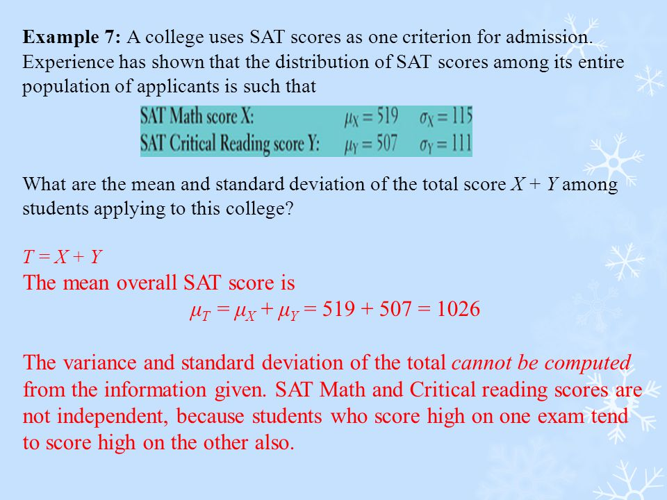 The mean overall SAT score is μT = μX + μY = 519 + 507 = 1026