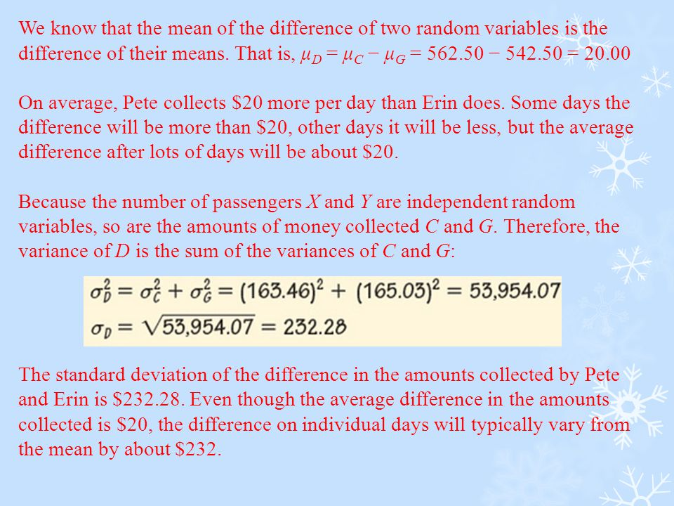 We know that the mean of the difference of two random variables is the difference of their means. That is, μD = μC − μG = 562.50 − 542.50 = 20.00