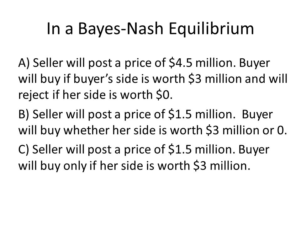 In a Bayes-Nash Equilibrium