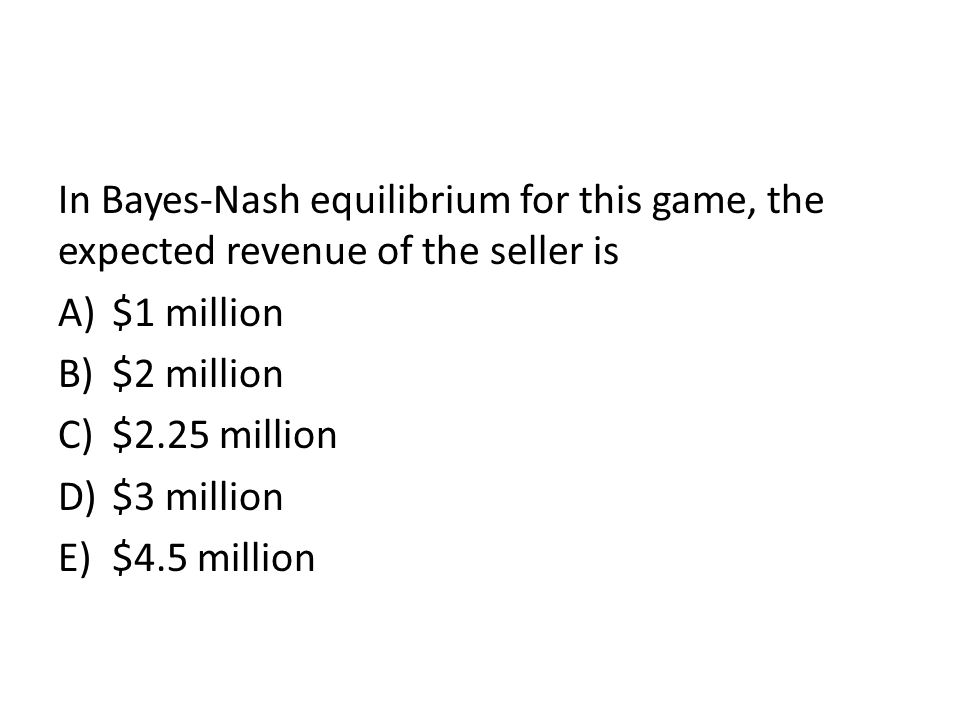 In Bayes-Nash equilibrium for this game, the expected revenue of the seller is