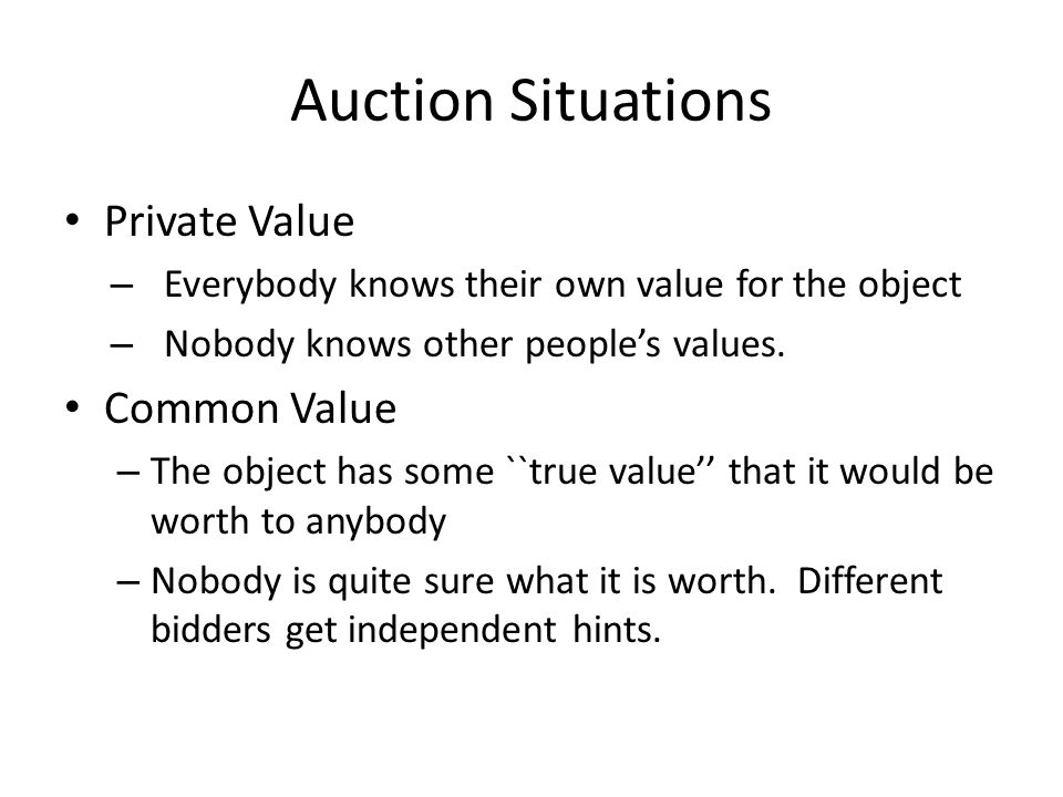 Auction Situations Private Value Common Value