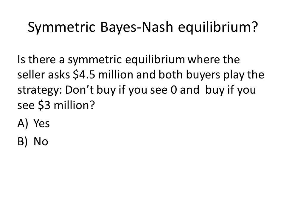 Symmetric Bayes-Nash equilibrium
