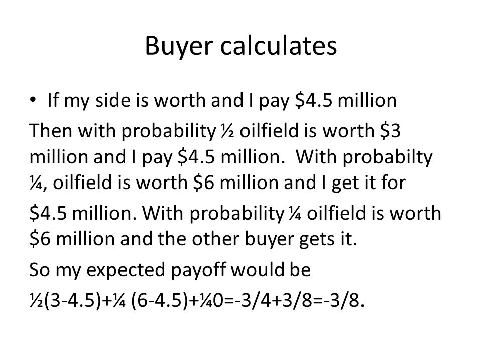 Buyer calculates If my side is worth and I pay $4.5 million