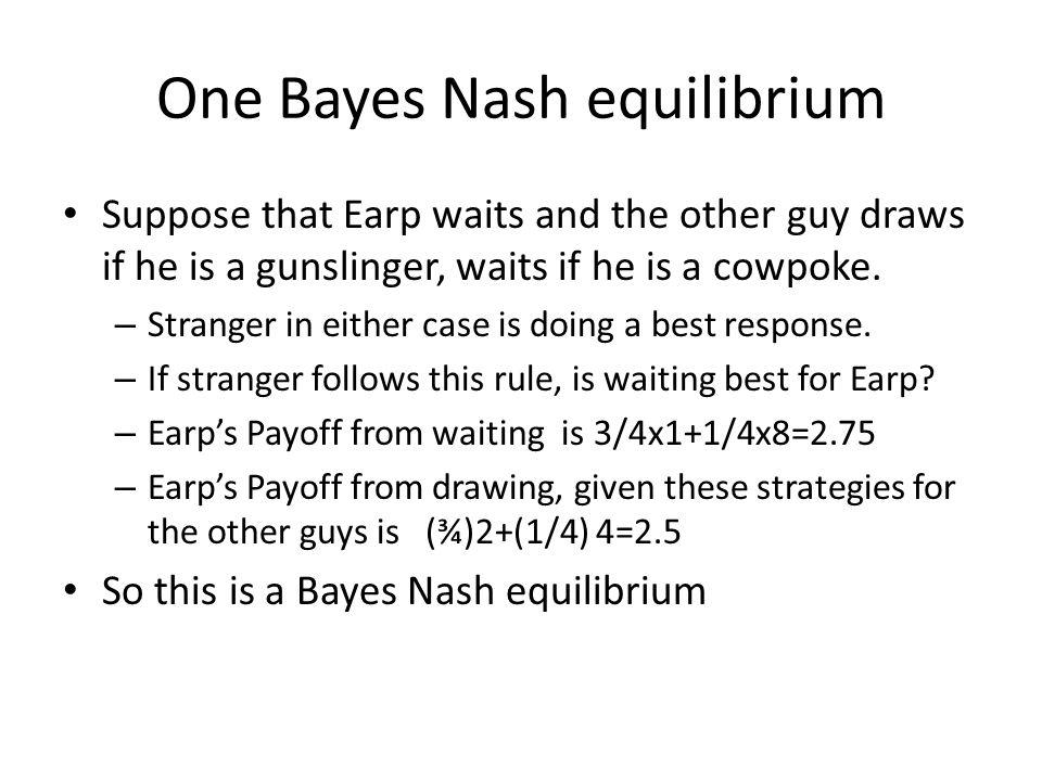 One Bayes Nash equilibrium