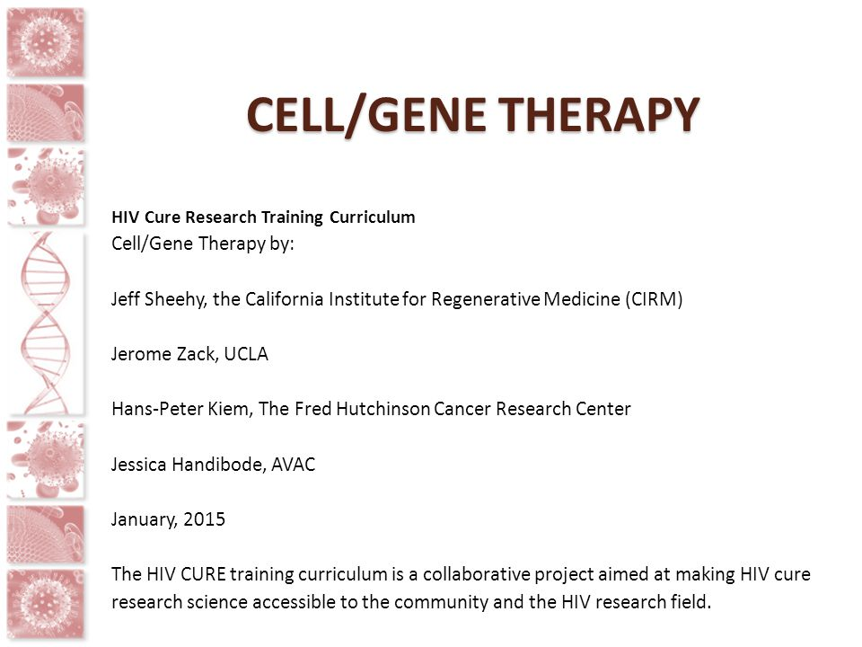 Cell/gene therapy Cell/Gene Therapy by: