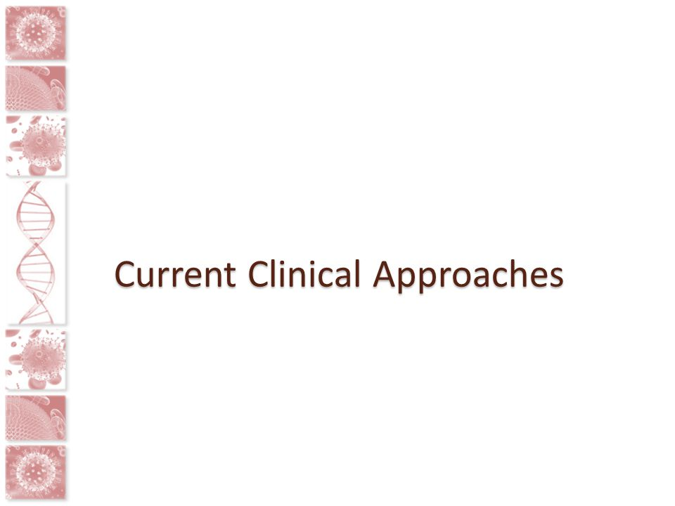 Current Clinical Approaches