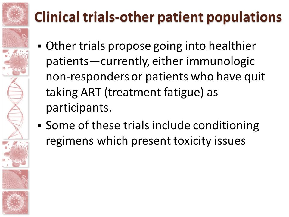 Clinical trials-other patient populations