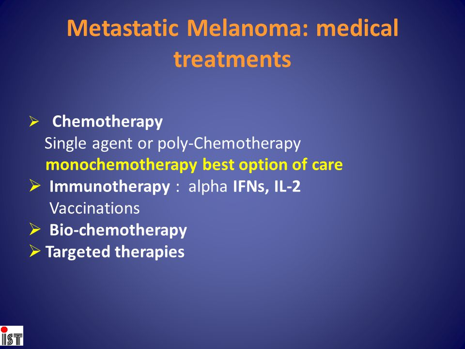 Metastatic Melanoma: medical treatments