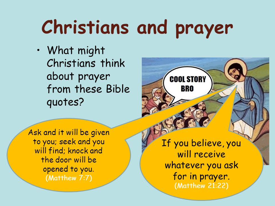 Christians and prayer What might Christians think about prayer from these Bible quotes