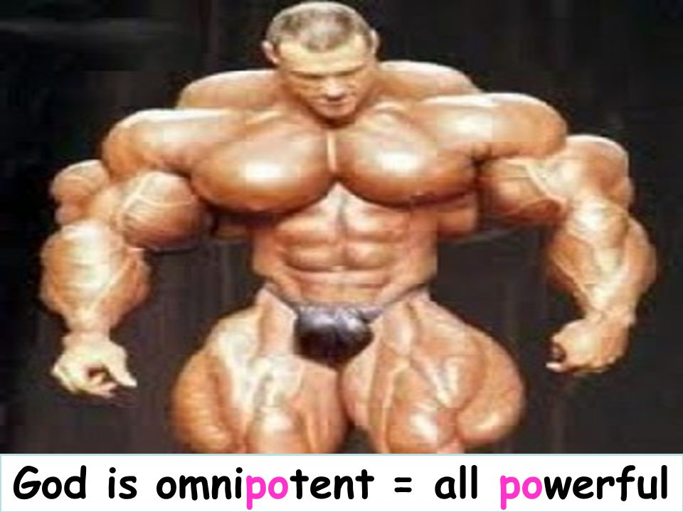 God is omnipotent = all powerful