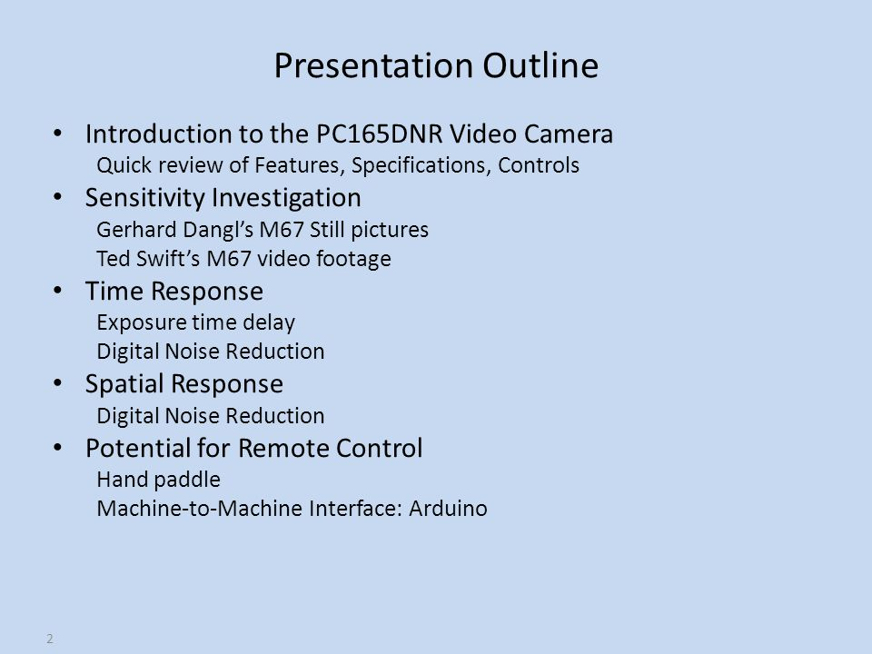 Presentation Outline Introduction to the PC165DNR Video Camera