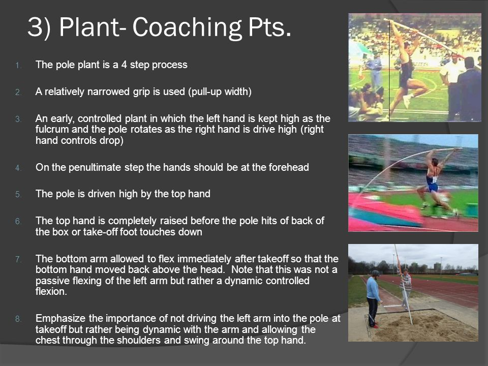 3) Plant- Coaching Pts. The pole plant is a 4 step process