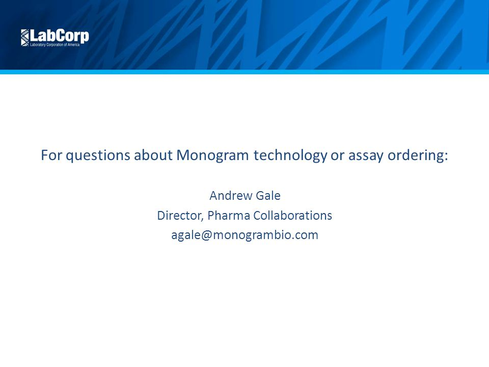For questions about Monogram technology or assay ordering: