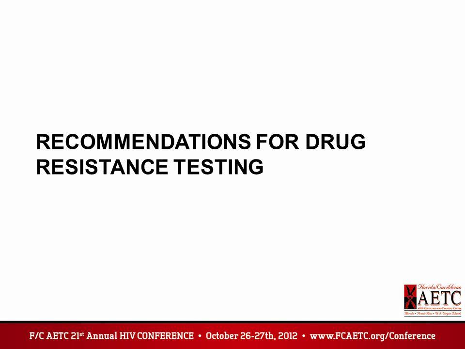 Recommendations for drug resistance testing
