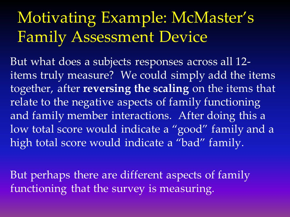 Motivating Example: McMaster's Family Assessment Device