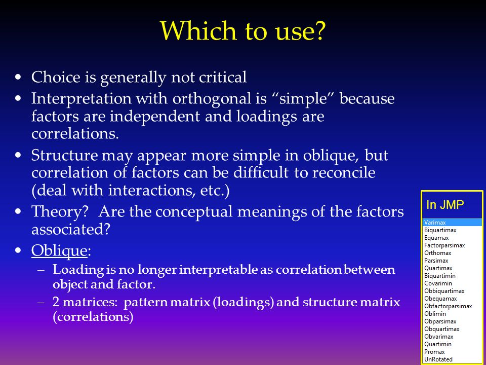 Which to use Choice is generally not critical