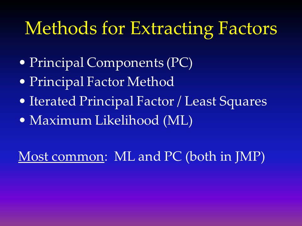 Methods for Extracting Factors