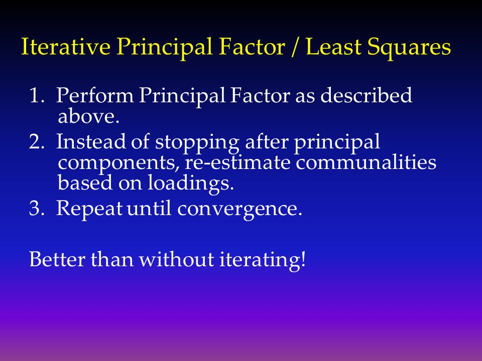 Iterative Principal Factor / Least Squares