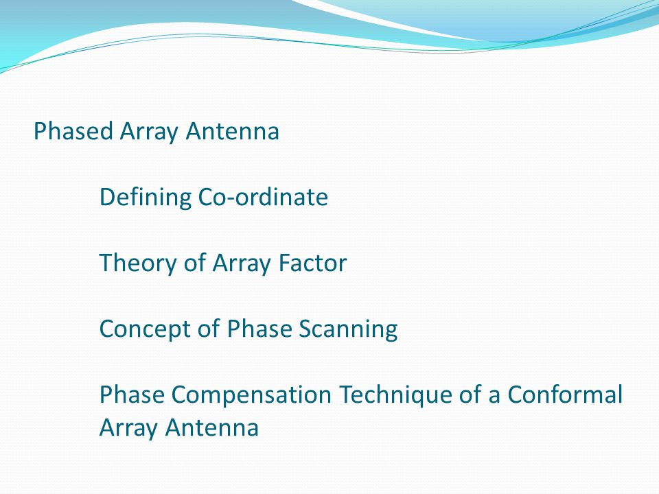 Phased Array Antenna. Defining Co-ordinate. Theory of Array Factor