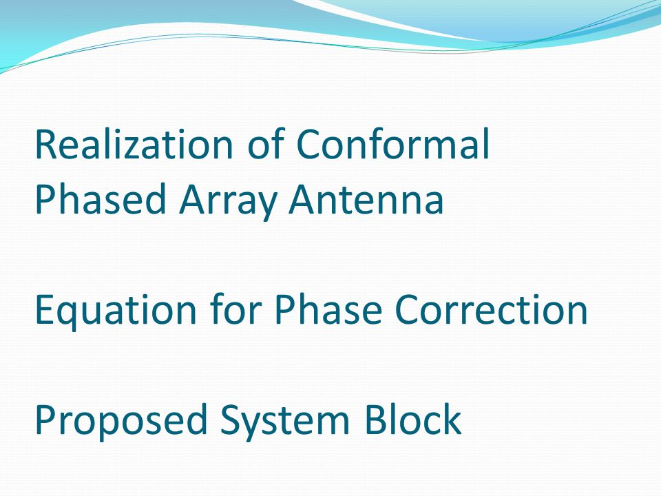Realization of Conformal Phased Array Antenna