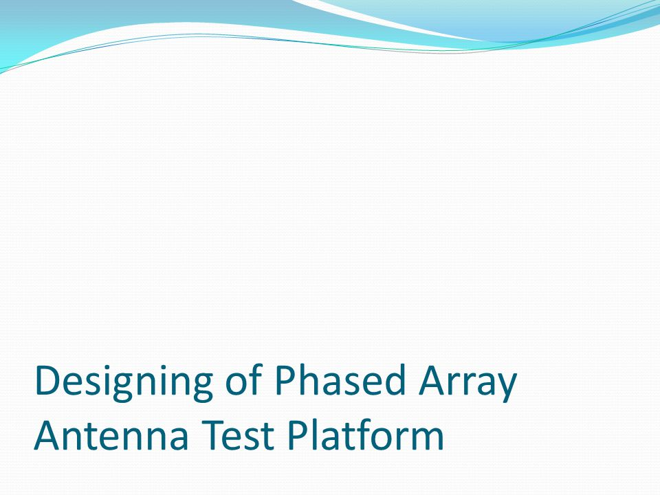 Designing of Phased Array Antenna Test Platform
