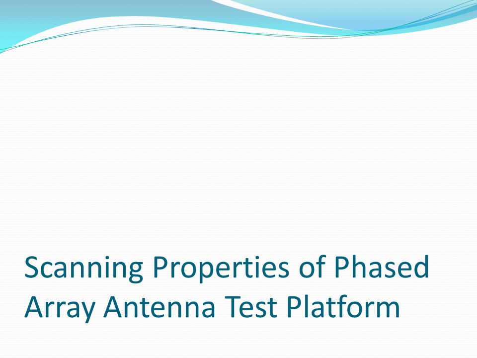 Scanning Properties of Phased Array Antenna Test Platform
