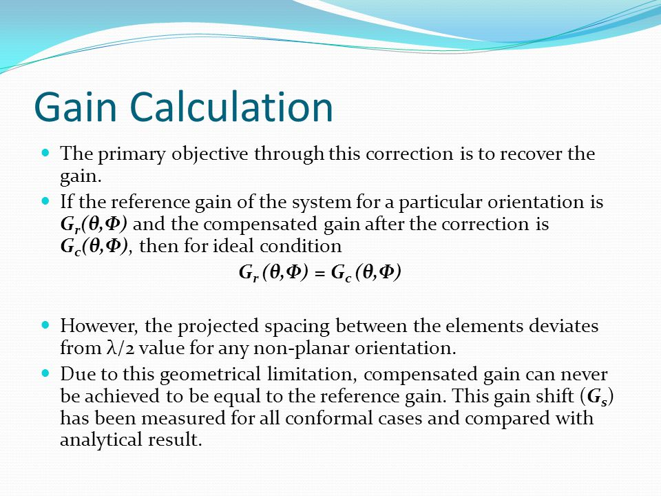 Gain Calculation The primary objective through this correction is to recover the gain.