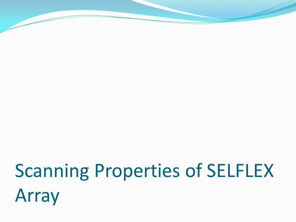 Scanning Properties of SELFLEX Array