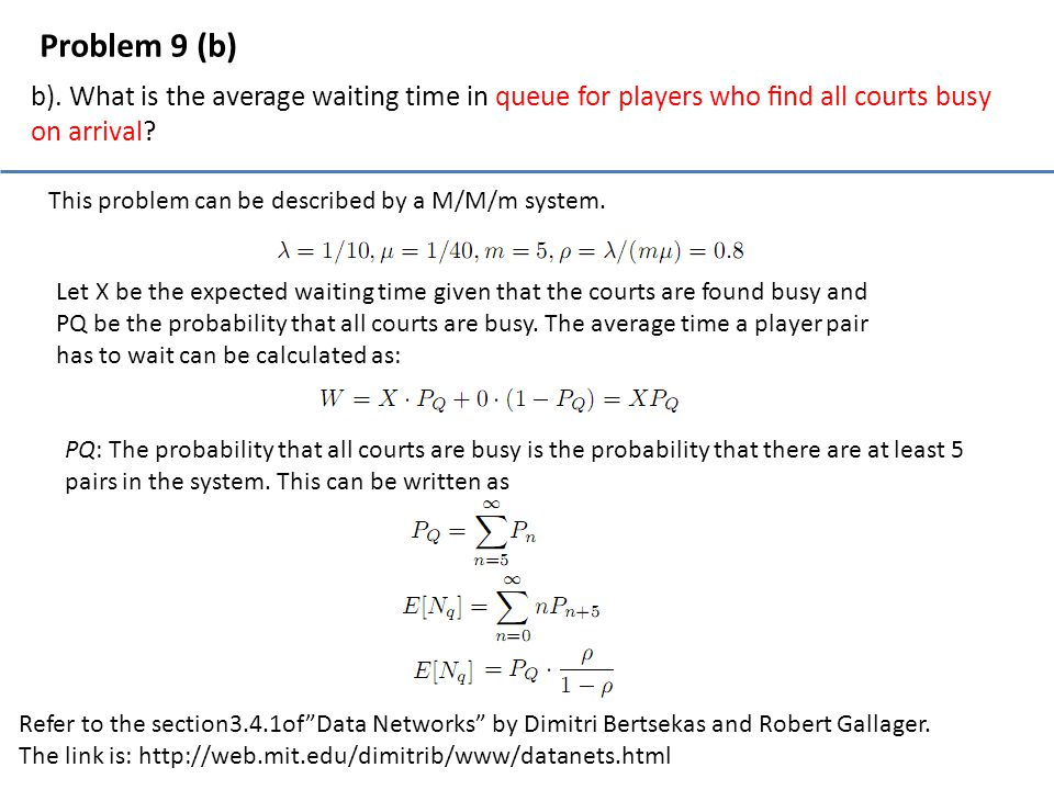 Problem 9 (b) b). What is the average waiting time in queue for players who find all courts busy on arrival