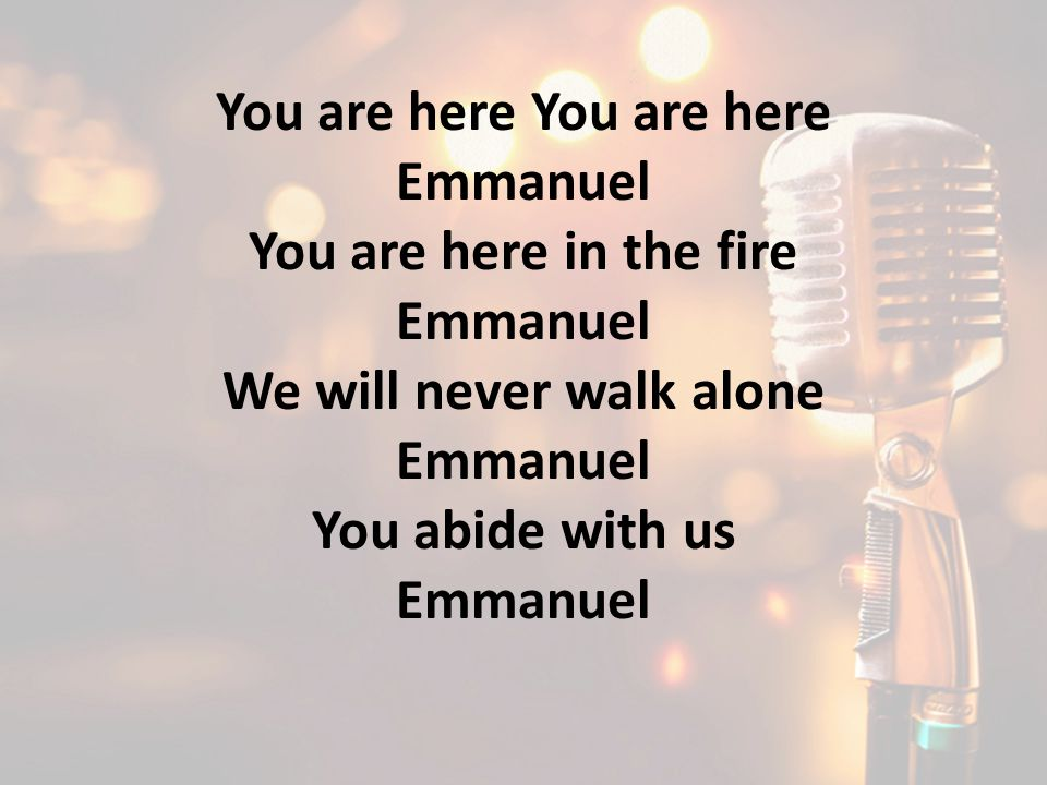 You are here You are here We will never walk alone