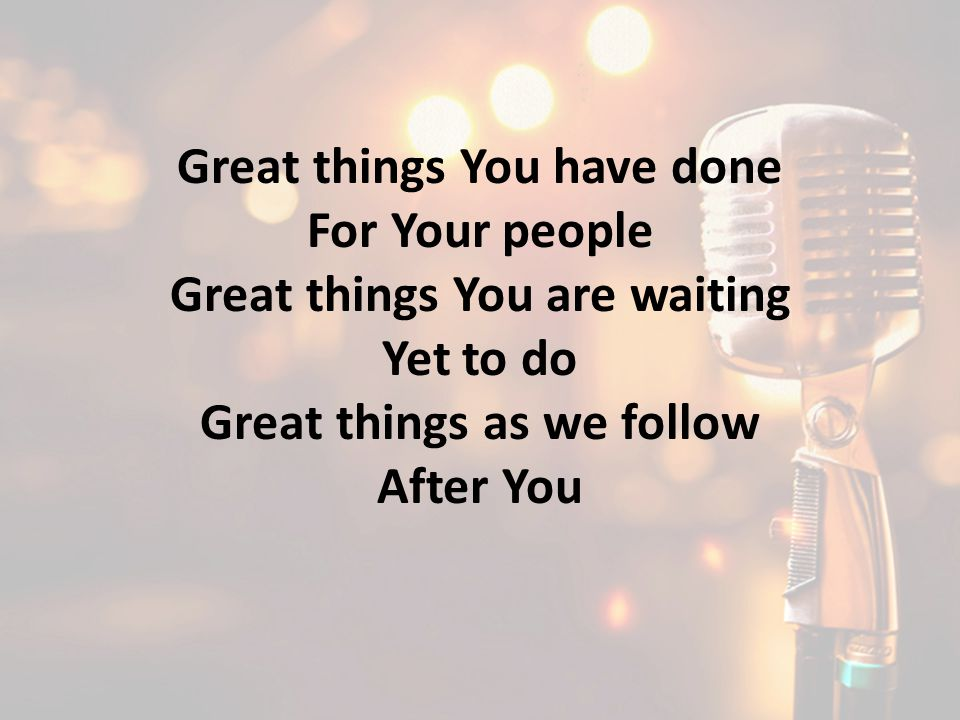 Great things You have done For Your people