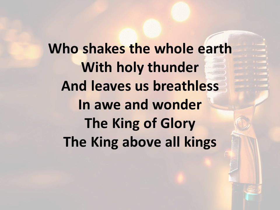 Who shakes the whole earth With holy thunder And leaves us breathless