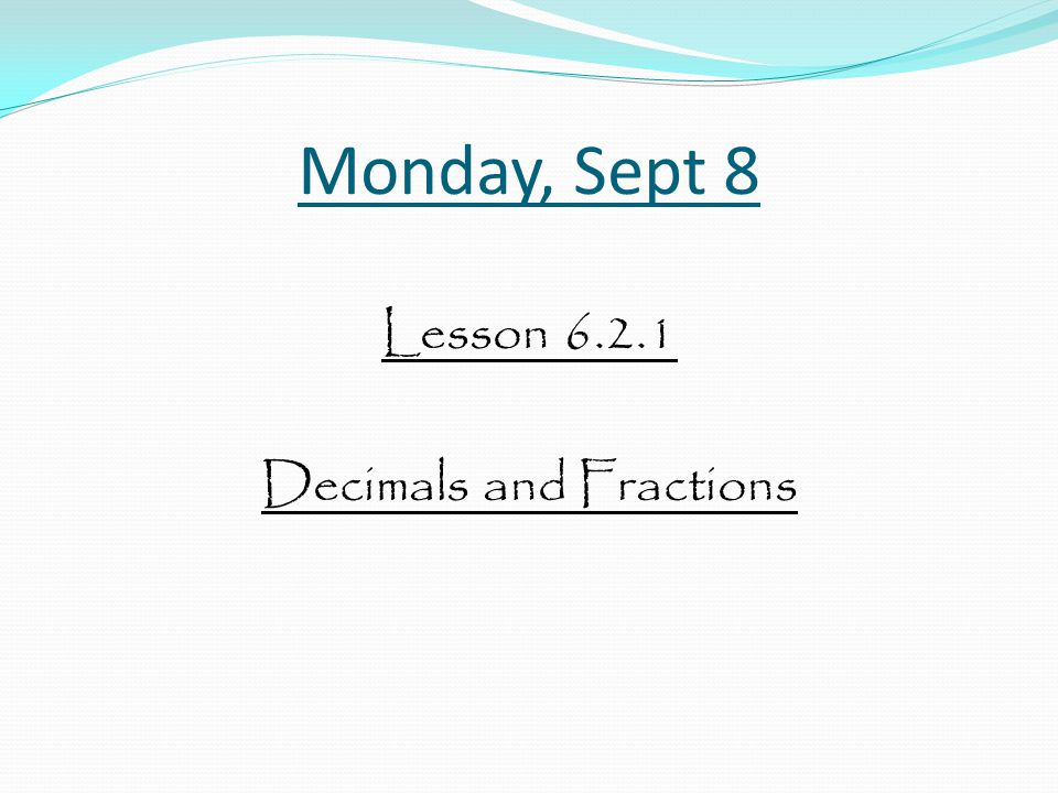 Lesson 6.2.1 Decimals and Fractions