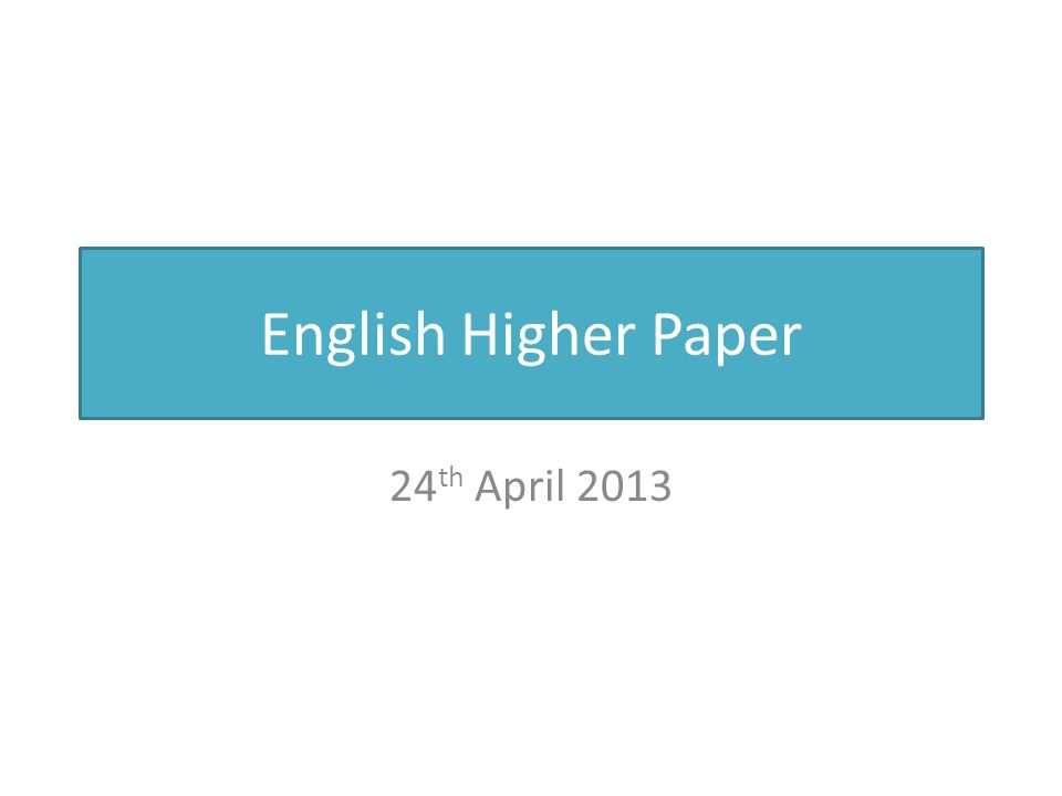 English Higher Paper 24th April 2013