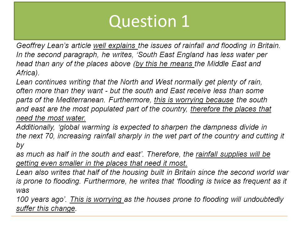 Question 1 Geoffrey Lean's article well explains the issues of rainfall and flooding in Britain.