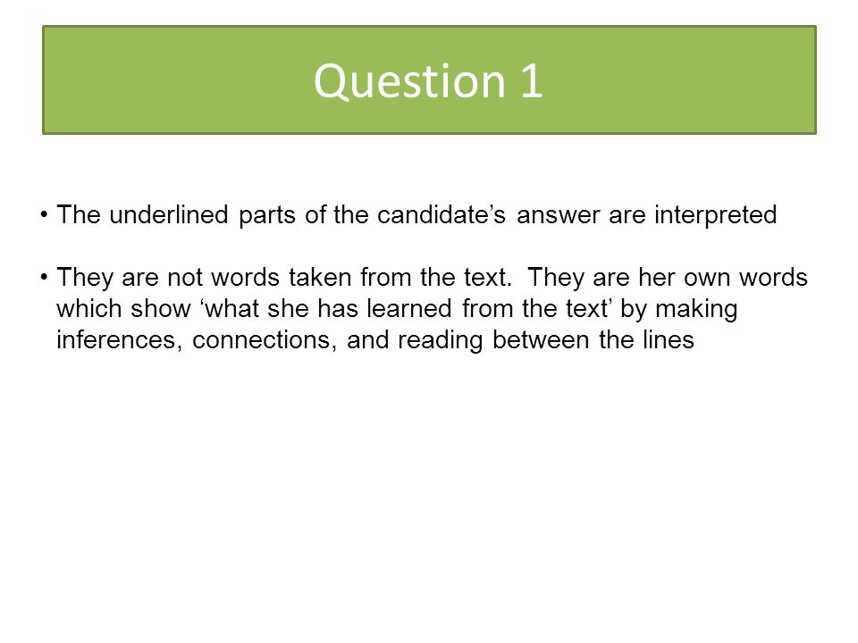 Question 1 The underlined parts of the candidate's answer are interpreted.