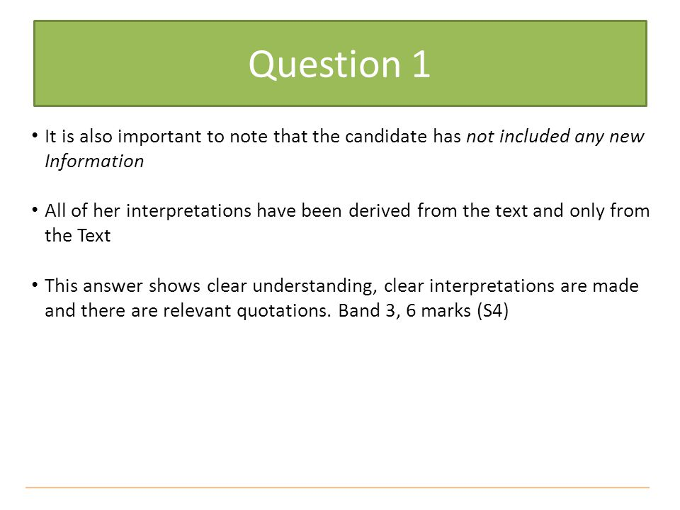 Question 1 It is also important to note that the candidate has not included any new Information.