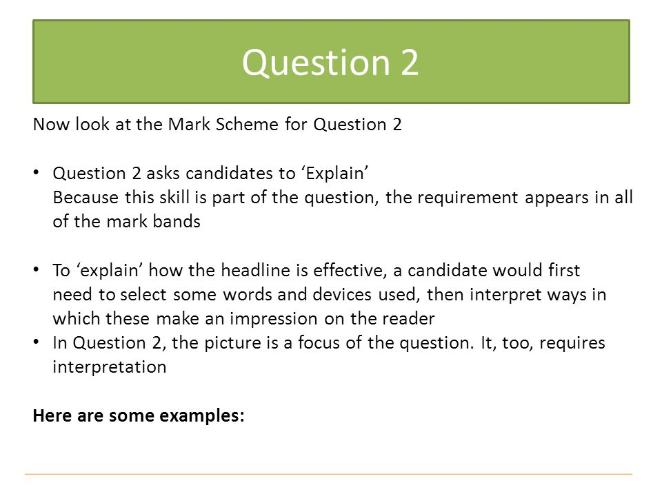 Question 2 Now look at the Mark Scheme for Question 2