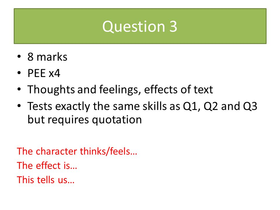 Question 3 8 marks PEE x4 Thoughts and feelings, effects of text