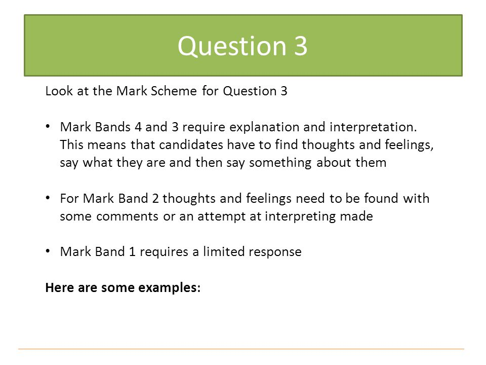 Question 3 Look at the Mark Scheme for Question 3